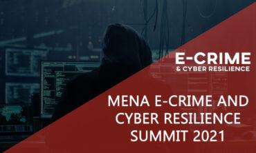 MENA E-Crime & cyber Resilience Summit 2021